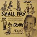 Bing Crosby - Small Fry