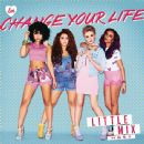 Little Mix - Change Your Life (Remixes)