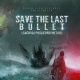 Save the Last Bullet  -  Poster